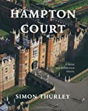 Hampton Court: A Social and Architectural History