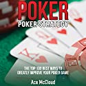 Poker: Poker Strategy: The Top 100 Best Ways To Greatly Improve Your Poker Game Audiobook by Ace McCloud Narrated by Joshua Mackey