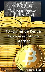 Make Money 3: 10 Formas de renda extra imediata na internet