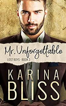 Mr Unforgettable: Lost Boys #3 by [Bliss, Karina]