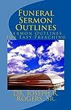 Funeral Sermon Outlines, Dr. Joseph R., Joseph Rogers,, 1466253371
