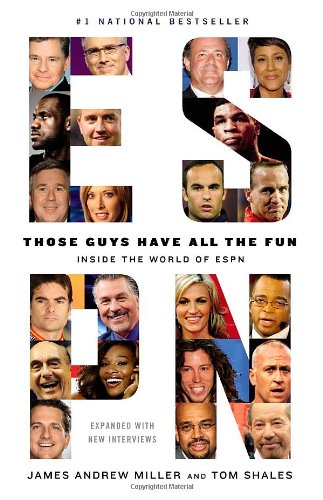 Those Guys Have All The Fun by James Andrew Miller and Tom Shales