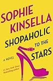 """Shopaholic to the Stars - A Novel"" av Sophie Kinsella"