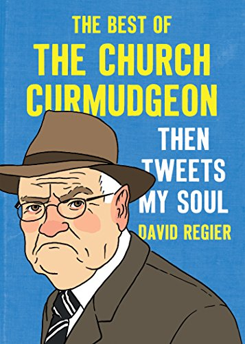 Then Tweets My Soul: The Best of the Church Curmudgeon (English Edition)
