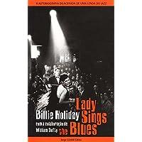 Lady Sings The Blues. A Autobiografia Dilacerada De Uma Lenda Do Jazz