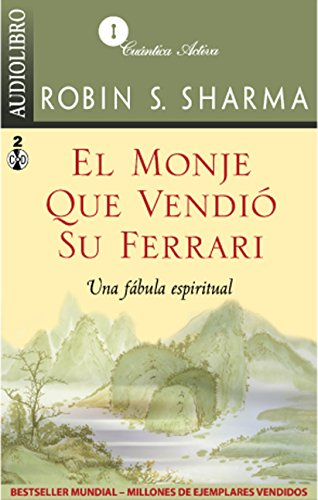 El monje que vendio su ferrari / The Monk Who Sold His Ferrari: Una fabula espiritual / A Spiritual Fable (Spanish Edition)