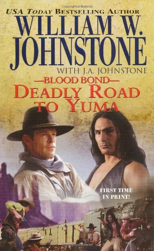 Deadly Road To Yuma (Blood Bond, Book 13)