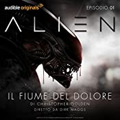 Alien - Il fiume del dolore 1 | Christopher Golden, Dirk Maggs