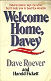 Welcome Home, Davey, Dave Roever, 0849931118