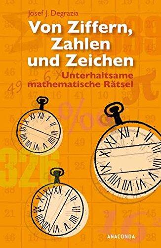 Von Ziffern, Zahlen und Zeichen. Unterhaltsame mathematische Rätsel