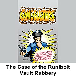 Gangbusters: The Case of the Rumbold Vault Robbery