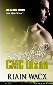 Respectfully, CMC Dixon: Book One of the Seabee Heroes Series (Volume 1) by Riain Wacx (2014-07-08) by CreateSpace Independent Publishing Platform; 1 edition (2014-07-08)