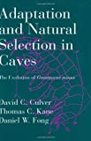 Adaptation and Natural Selection in Caves, David C. Culver and Thomas C. Kane, 0674004256
