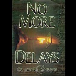 No More Delays