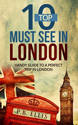 london-top-10-must-see-in-london-handy-guide-for-a-perfect-trip-in-london-travel-tips-great-britain-