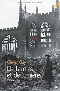 De larmes et de lumière par Olivier Guy