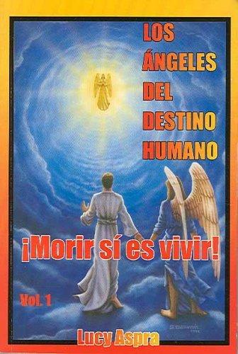 Los ángeles del destino humano, vol. 1 (Spanish Edition) (Los Angeles del Destino Humano)