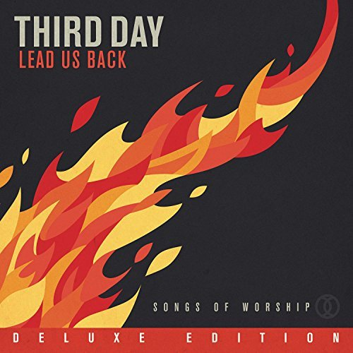 Lead Us Back: Songs of Worship Deluxe Edition by Third Day