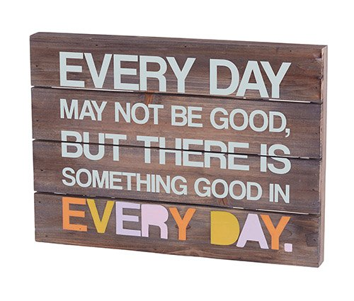 AT001 Catholic & Religious Every Day May Not Be Good Dark Wood Pallet Sign