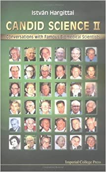 Book Candid Science II: Conversations with Famous Biomedical Scientists 1st Edition by Hargittai, Istvan (2002)