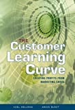 img - for The Customer Learning Curve: Creating Profits from Marketing Chaos book / textbook / text book