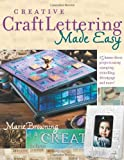 Creative Craft Lettering Made Easy, Marie Browning, 1581806477