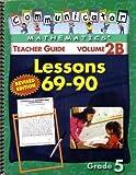 Communicator Mathematics Teacher's Guide Volume 2B, Lessons 69 - 90, Grade 5 Revised Edition