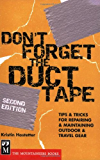 Don't Forget the Duct Tape: Tips & Tricks for Repairing & Maintaining Outdoor & Travel Gear (Don't Series): Tips and Tricks for Repairing and Maintaining Outdoor and Travel Gear