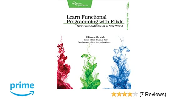 Learn Functional Programming with Elixir: New Foundations