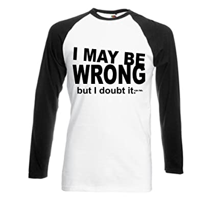 Mens Funny I May Be Wrong Long Sleeve T-Shirt Printed On Fruit Of The