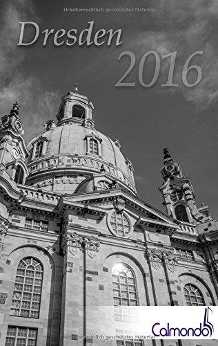 Buchkalender Dresden 2016 - Kalender / Terminplaner - 12x19cm - 31 schwarz-weiß-Aufnahmen - 1 Woche 1 Seite (German Edition) pdf