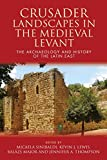 img - for Crusader Landscapes in the Medieval Levant: The Archaeology and History of the Latin East book / textbook / text book