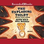 The Exploding Toilet: Modern Urban Legends | David Holt,Bill Mooney