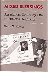 Mixed Blessings: An Almost Ordinary Life in Hitler's Germany
