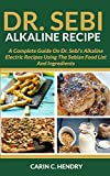 DR. SEBI ALKALINE RECIPE: A Complete Guide On