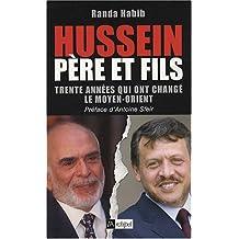 Hussein père et fils trente années qui ont changé le moyen-orient
