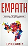 Empath: Understanding Your Gift, Protecting your Energy and Finding Peace in a Chaotic World