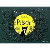 Pitschi Geschenkbuchausgabe Gebundenes Buch – 26. September 2016 Hans Fischer NordSüd Verlag 3314103603 empfohlenes Alter: ab 4 Jahre