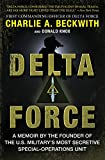 Delta Force: A Memoir by the Founder of the