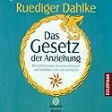 Das Gesetz der Anziehung Hörbuch von Ruediger Dahlke Gesprochen von: Ruediger Dahlke