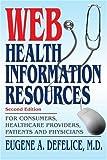 Web Health Information Resources, Eugene DeFelice, 0595326285