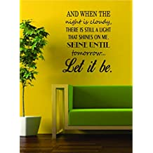 Shine Until Tomorrow Let It Be The Beatles Quote Decal Wall Vinyl Art Sticker Music