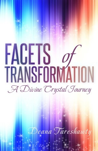 Facets of Transformation: A Divine Crystal Journey PDF ePub fb2 ebook