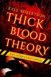 Thick Blood Theory: When Conspiracy Means Murder (The Crime Fiction Files)