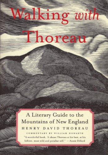 Walking with Thoreau: A Literary Guide to the New England Mountains