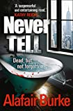 Never Tell by Alafair Burke front cover