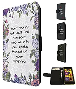 506 - Shabby Chic Floral Don't Worry Girl You'll Find Someone Who Will Ruin Your Lipstick Design Fashion Trend TPU Leather Flip Case For Nokia Lumia 520 Full Case Flip Credit Card TPU Leather Purse Pouch Defender Stand Cover