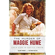 The Murder of Maggie Hume: Cold Case in Battle Creek (True Crime)
