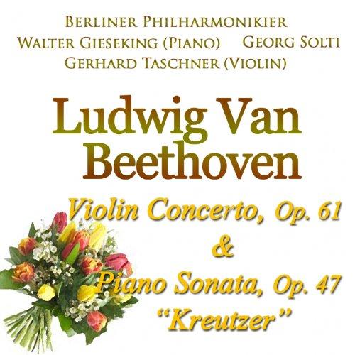 Beethoven: Violin Concerto, Op. 61 & Piano Sonata, Op. 47 -