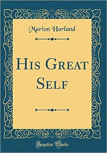His Great Self (Classic Reprint)